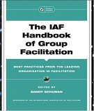The IAF Handbook of Group Faciliation