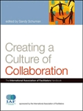 Creating a Culture of Collaboration: The IAF Handbook